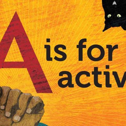 A is for activist: كتاب الثوّار الصغار لتعلم الأحرف الإنجليزية